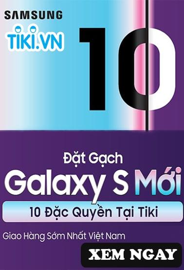 Đặt Gạch Samsung Galaxy S Mới - 10 Đặc Quyền - Bộ Quà 7 Triệu - Trả Góp 0% | Tiki.vn