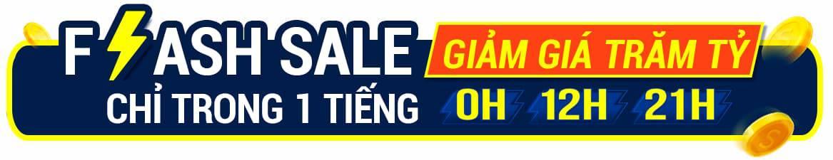 Flash Sale giá 1k - trong khung giờ 0h - 12h - 21h - Hỗ trợ trăm tỷ