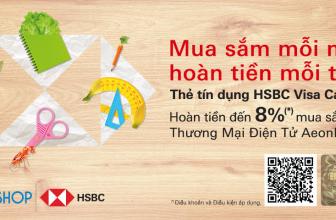 🎁 CHƯƠNG TRÌNH CASHBACK 8% CHO CHỦ THẺ HSBC CÓ SỬ DỤNG THẺ VISA CASHBACK 🎁